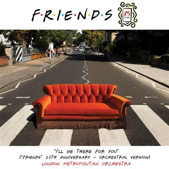 """I'll Be There for You"" (""Friends"" 25th Anniversary) [Orchestral Version]"